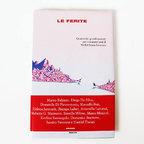 Le Ferite: Quattordici grandi racconti per i cinquant'anni di Medici Senza Frontiere